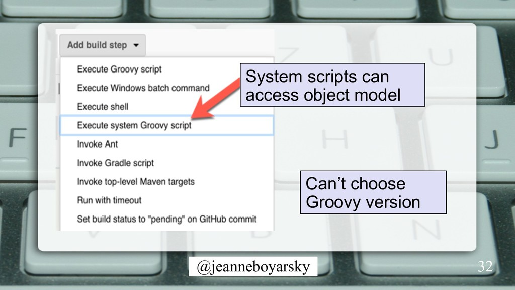 @jeanneboyarsky 32 System scripts can access ob...