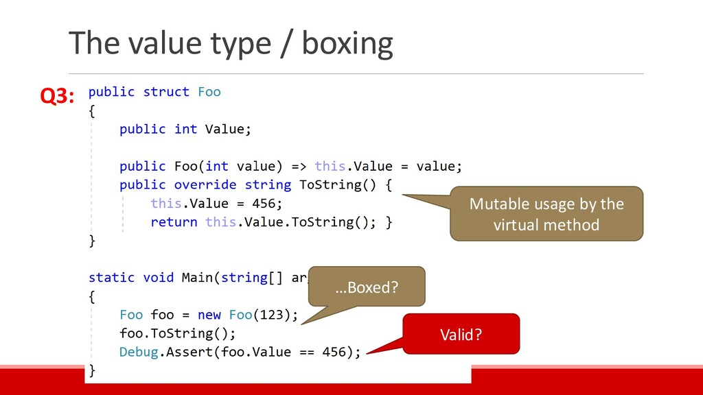 The value type / boxing Valid? Mutable usage by...