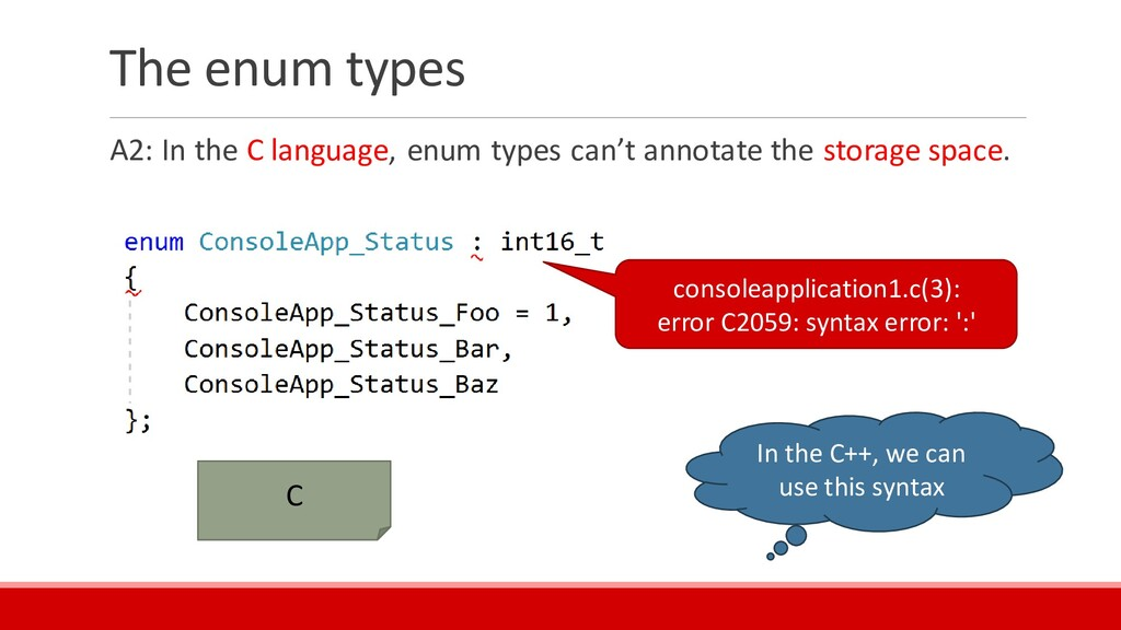 The enum types A2: In the C language, enum type...