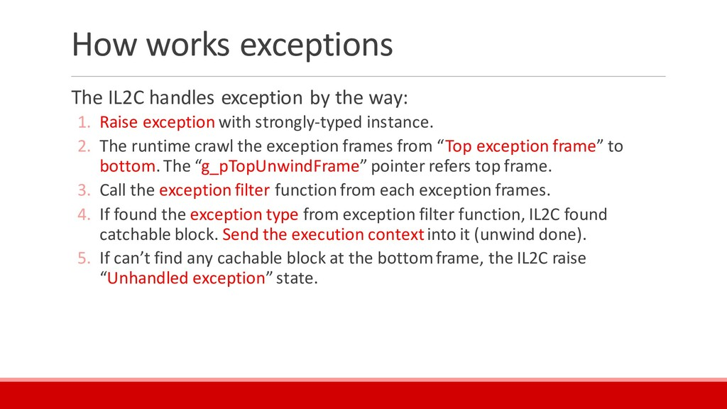 How works exceptions The IL2C handles exception...
