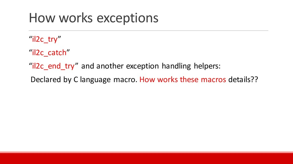 """How works exceptions """"il2c_try"""" """"il2c_catch"""" """"i..."""
