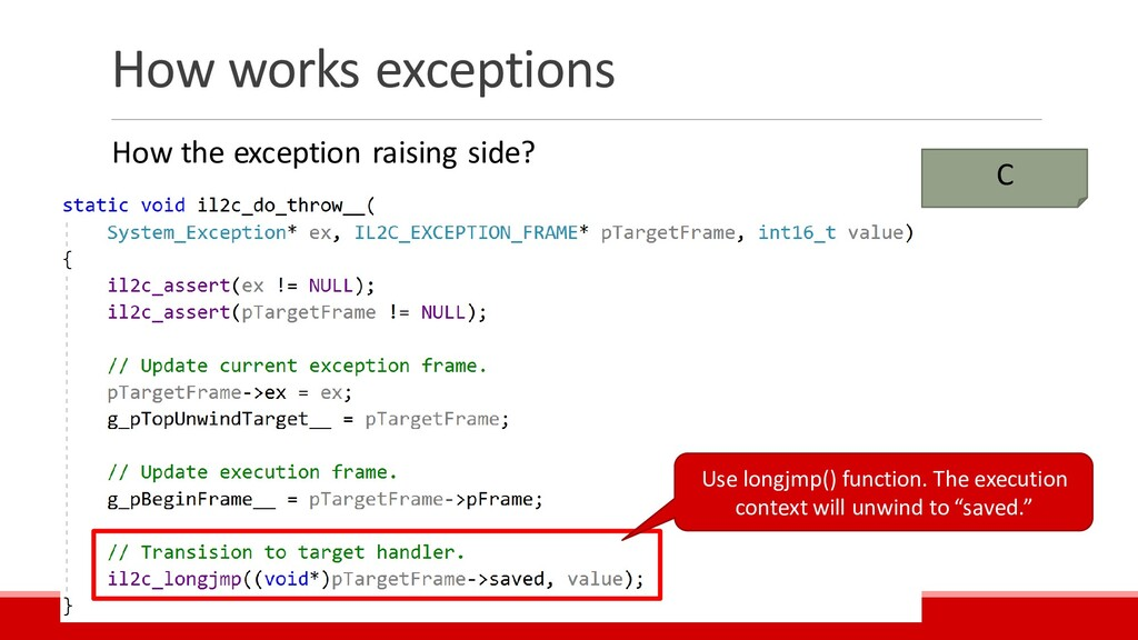 How works exceptions C Use longjmp() function. ...
