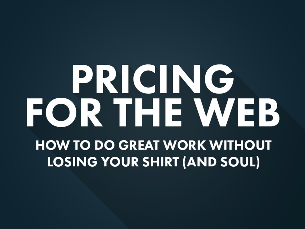 PRICING FOR THE WEB | Brad Weaver