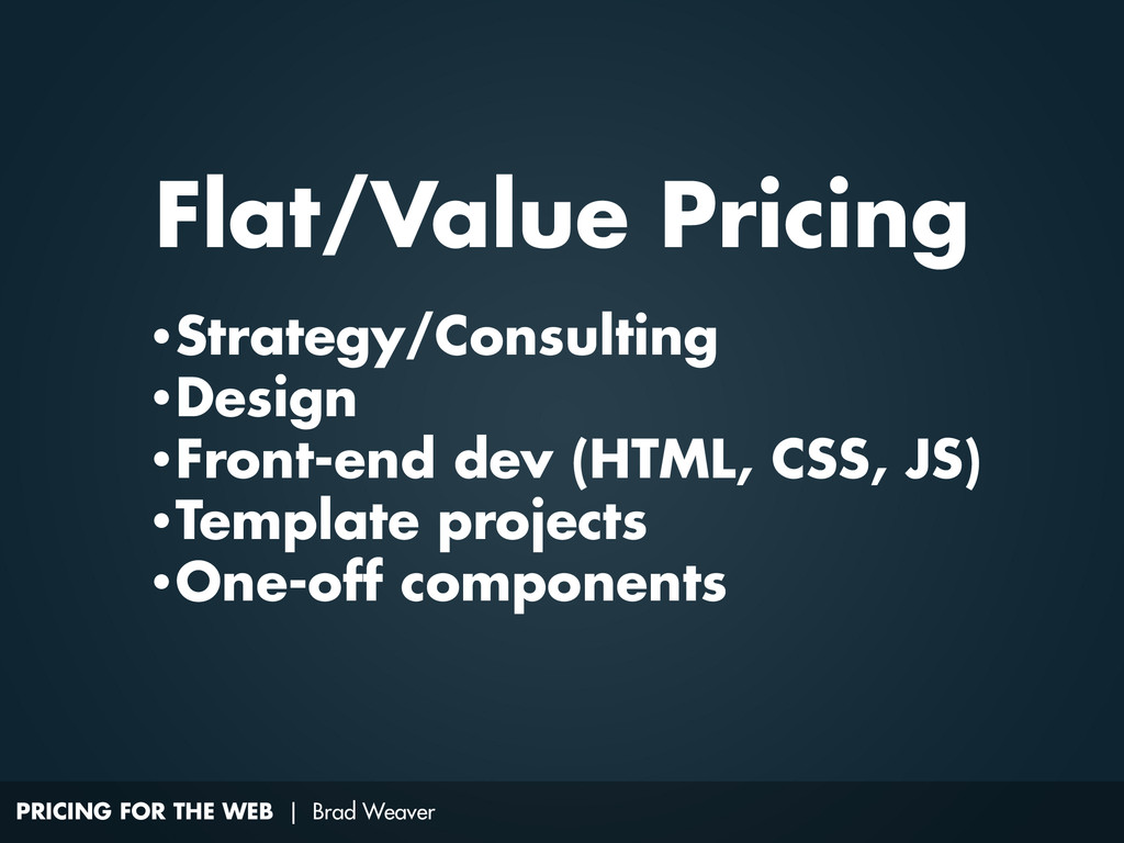 PRICING FOR THE WEB | Brad Weaver •Strategy/Con...