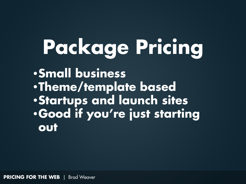 PRICING FOR THE WEB | Brad Weaver •Small busine...