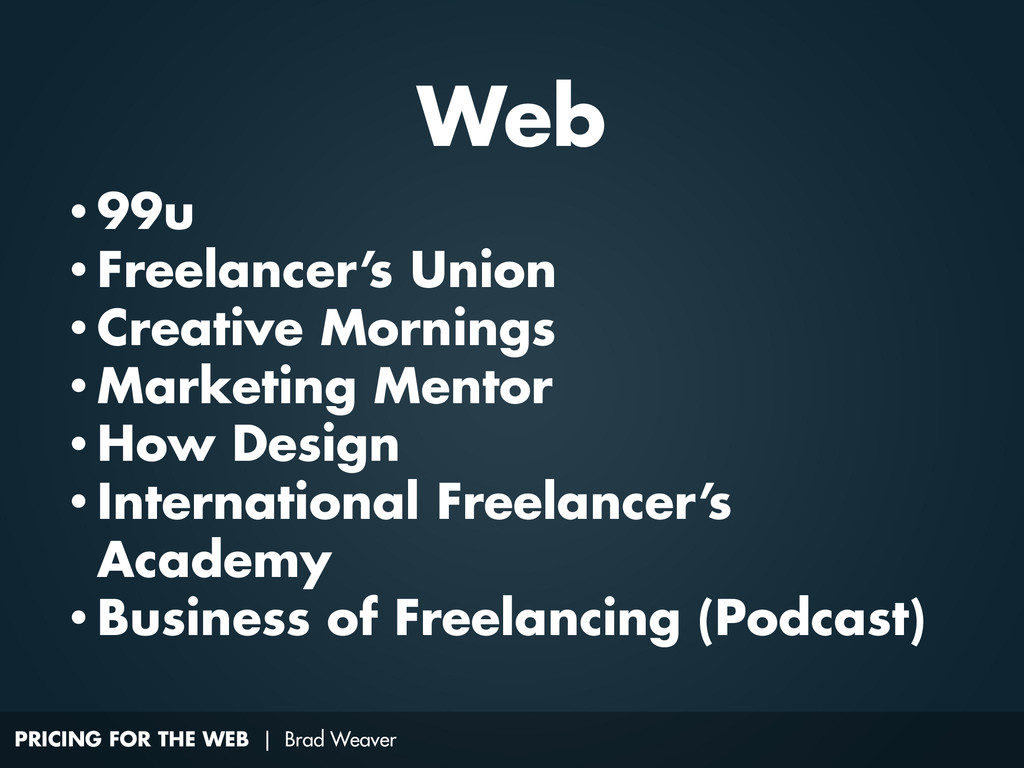PRICING FOR THE WEB | Brad Weaver • 99u • Freel...