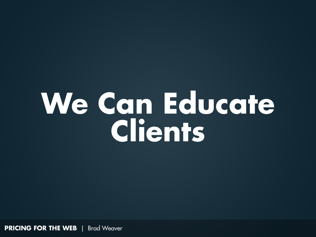 PRICING FOR THE WEB | Brad Weaver We Can Educat...