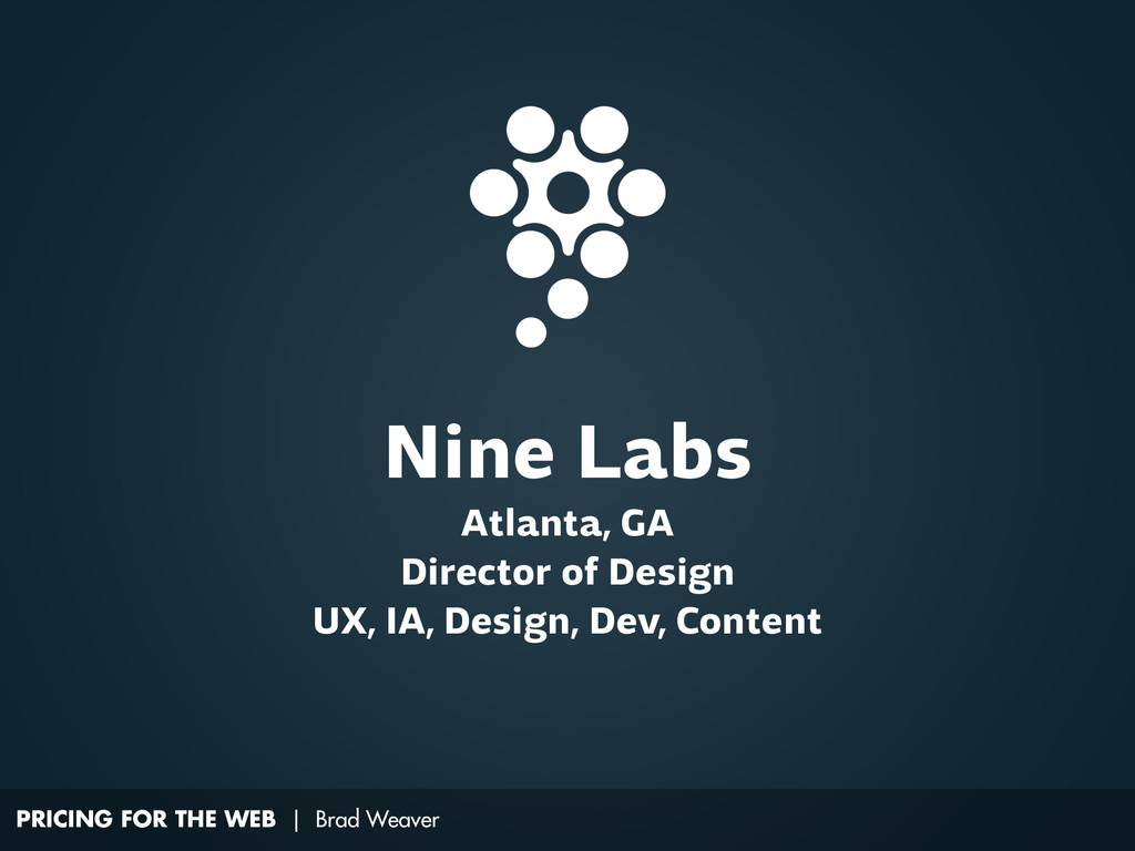 PRICING FOR THE WEB | Brad Weaver Nine Labs Atl...