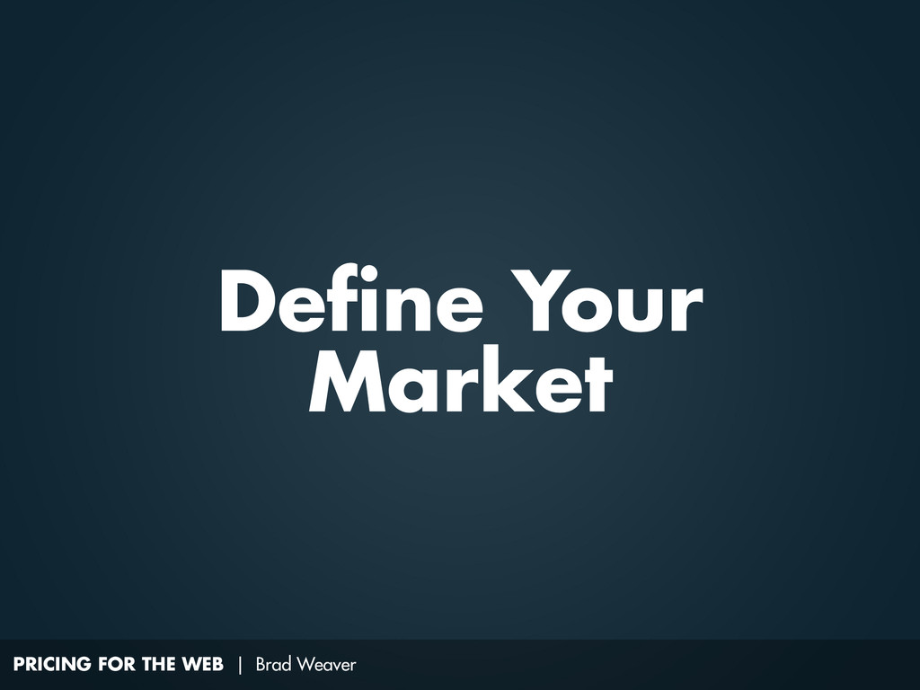 PRICING FOR THE WEB | Brad Weaver Define Your M...