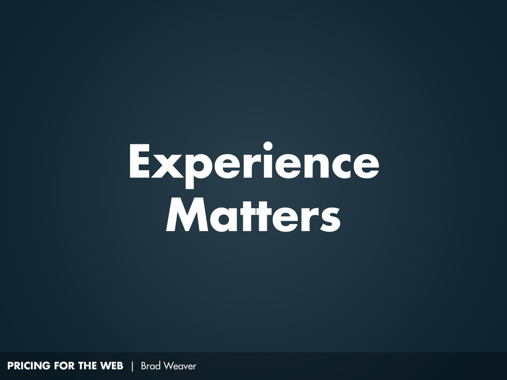 PRICING FOR THE WEB | Brad Weaver Experience Ma...