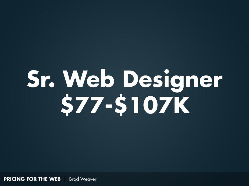 PRICING FOR THE WEB | Brad Weaver Sr. Web Desig...