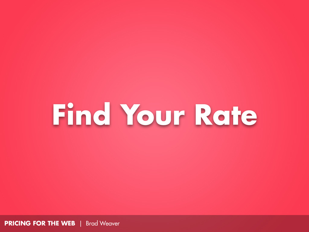 PRICING FOR THE WEB | Brad Weaver Find Your Rate