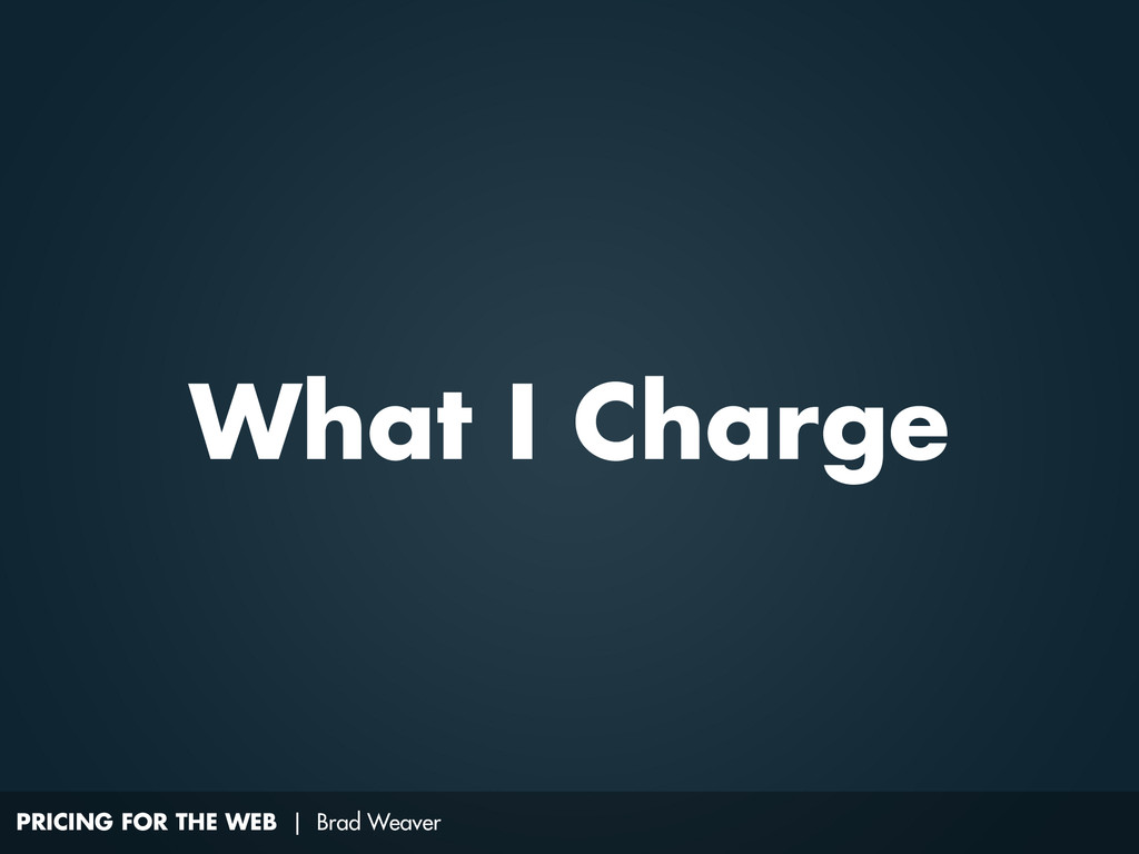PRICING FOR THE WEB | Brad Weaver What I Charge