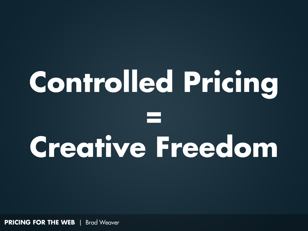 PRICING FOR THE WEB | Brad Weaver Controlled Pr...