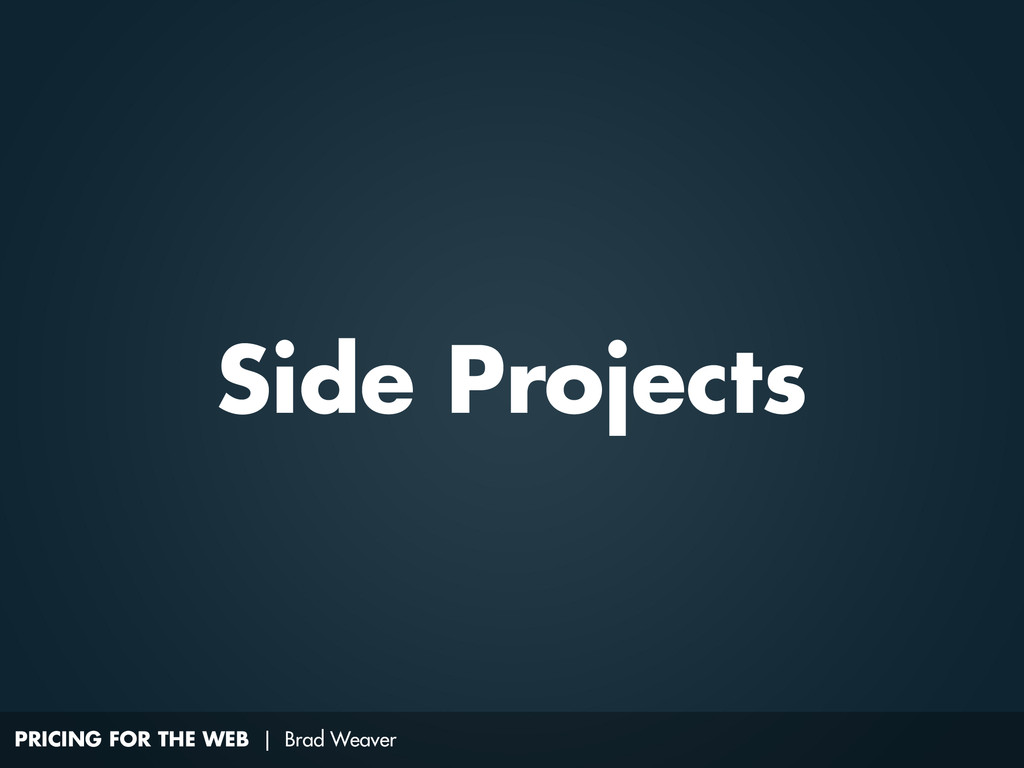 PRICING FOR THE WEB | Brad Weaver Side Projects