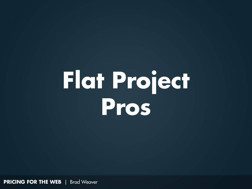 PRICING FOR THE WEB | Brad Weaver Flat Project ...