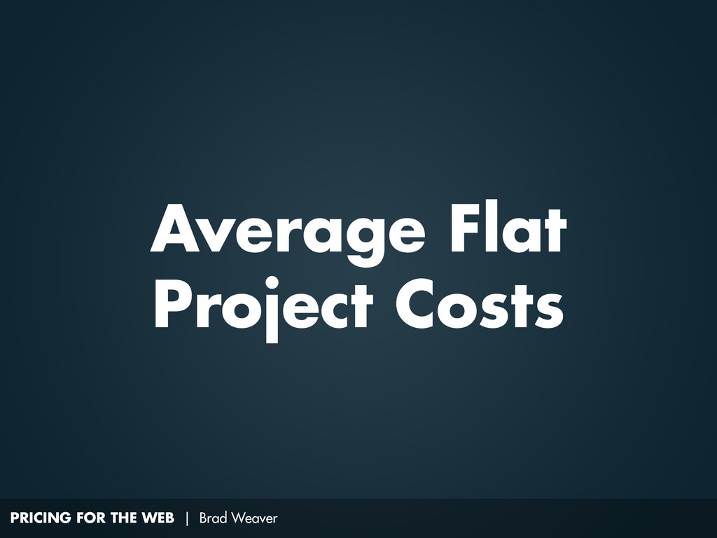 PRICING FOR THE WEB | Brad Weaver Average Flat ...