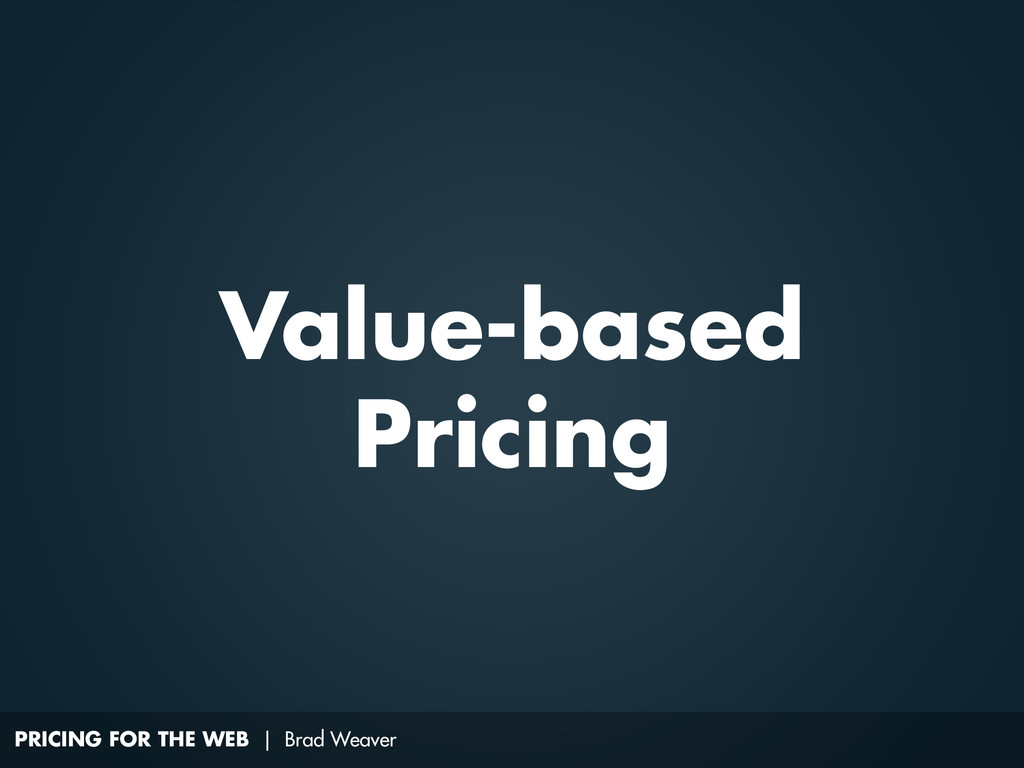 PRICING FOR THE WEB | Brad Weaver Value-based P...