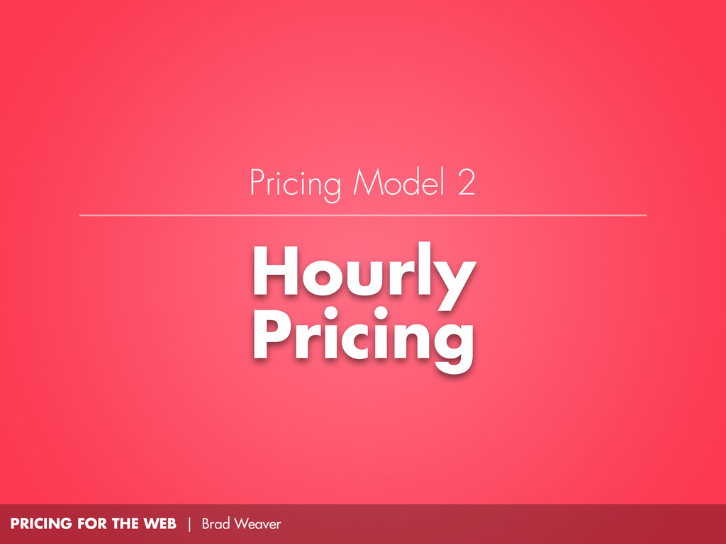 PRICING FOR THE WEB | Brad Weaver Hourly Pricin...