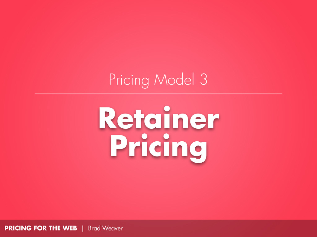 PRICING FOR THE WEB | Brad Weaver Retainer Pric...
