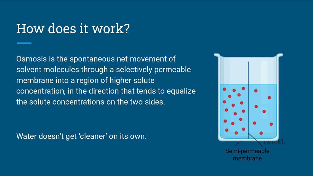 How does it work? Osmosis is the spontaneous ne...