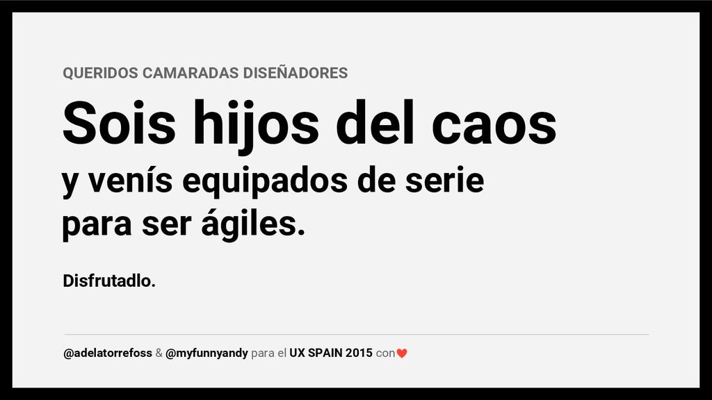 @adelatorrefoss & @myfunnyandy para el UX SPAIN...