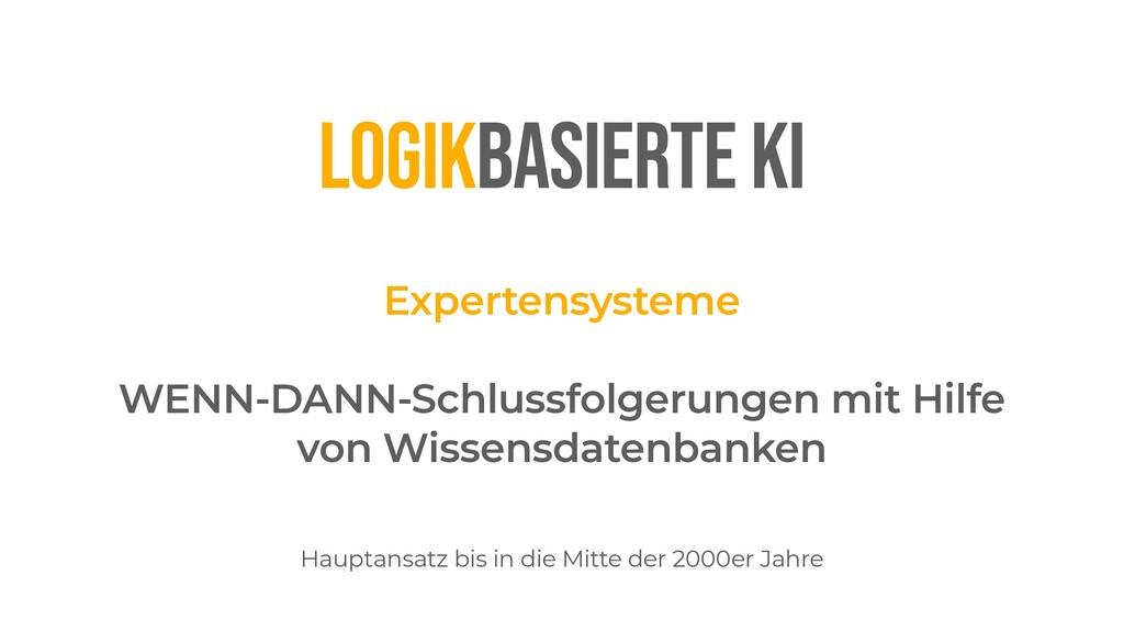 LOGIKBASIERTE KI Expertensysteme   WENN-DANN-Sc...
