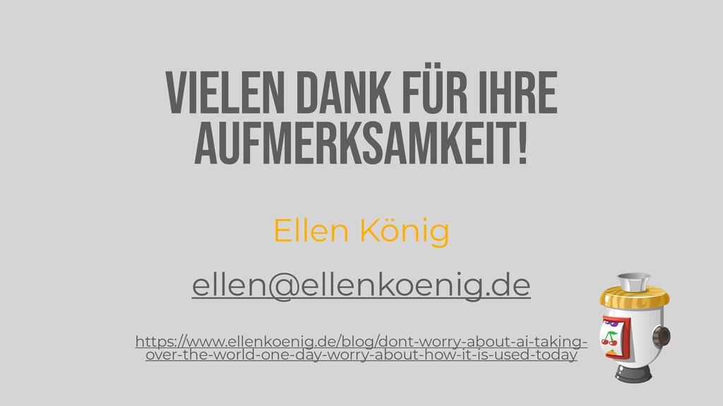 VIELEN DANK FÜR IHRE AUFMERKSAMKEIT!   Ellen Kö...