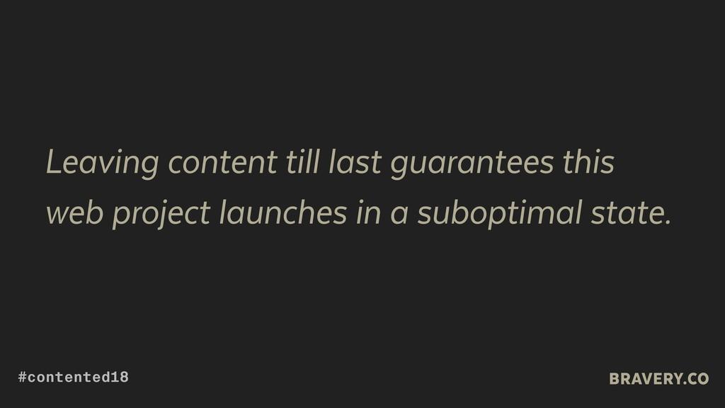 Leaving content till last guarantees this web p...