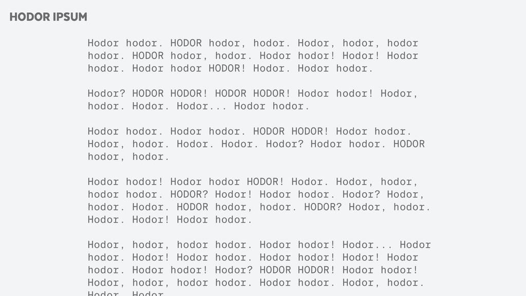 Hodor hodor. HODOR hodor, hodor. Hodor, hodor, ...
