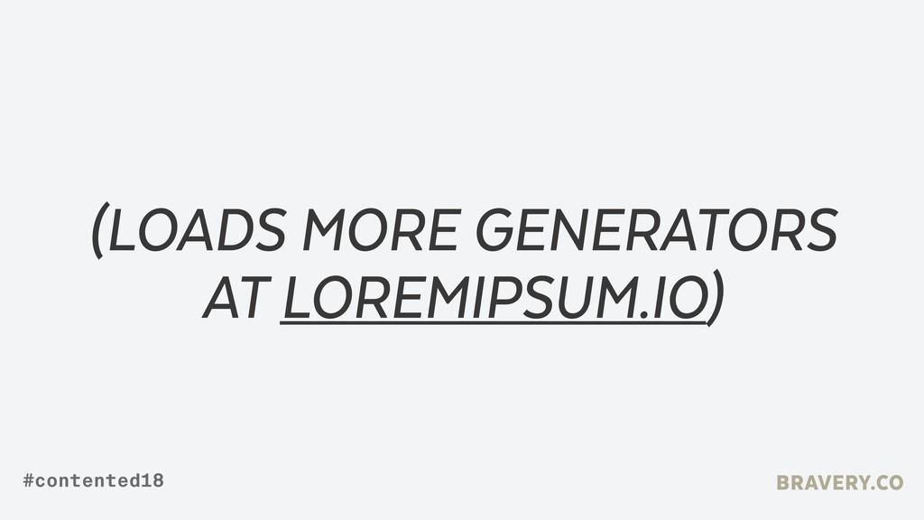 (LOADS MORE GENERATORS AT LOREMIPSUM.IO) BRAVER...