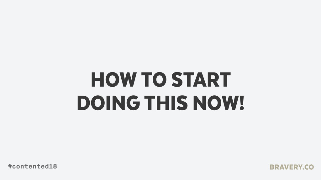 HOW TO START DOING THIS NOW! BRAVERY.CO #conten...