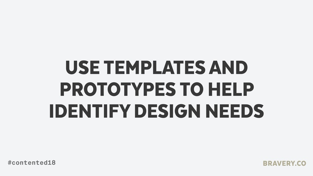 USE TEMPLATES AND PROTOTYPES TO HELP IDENTIFY D...