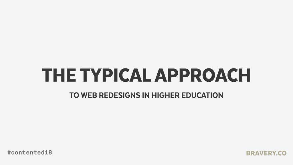 THE TYPICAL APPROACH TO WEB REDESIGNS IN HIGHER...