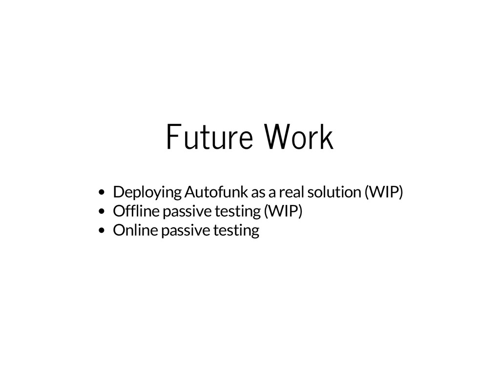 Future Work Deploying Autofunk as a real soluti...