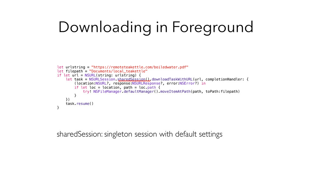 Downloading in Foreground sharedSession: single...