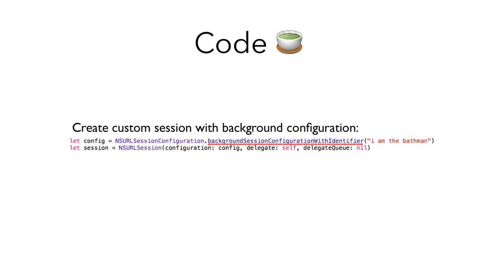 Code  Create custom session with background con...