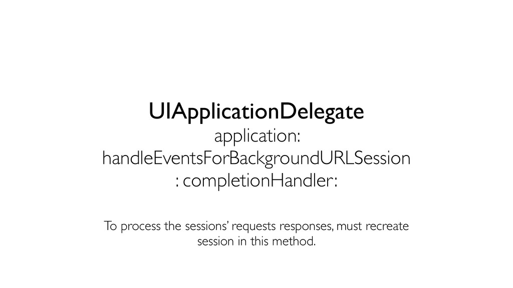 UIApplicationDelegate application: handleEvents...