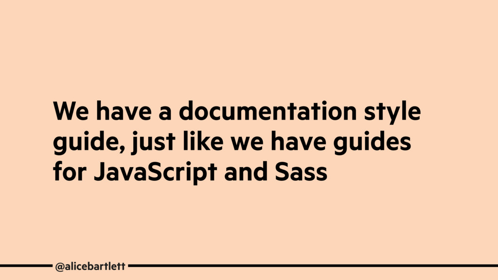 We have a documentation style guide, just like ...