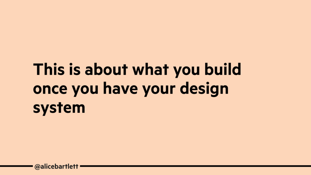 This is about what you build once you have your...
