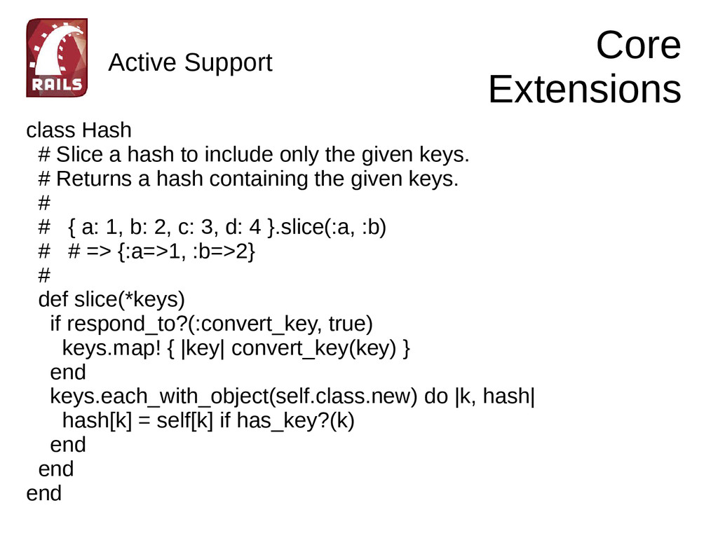 Core Extensions class Hash # Slice a hash to in...