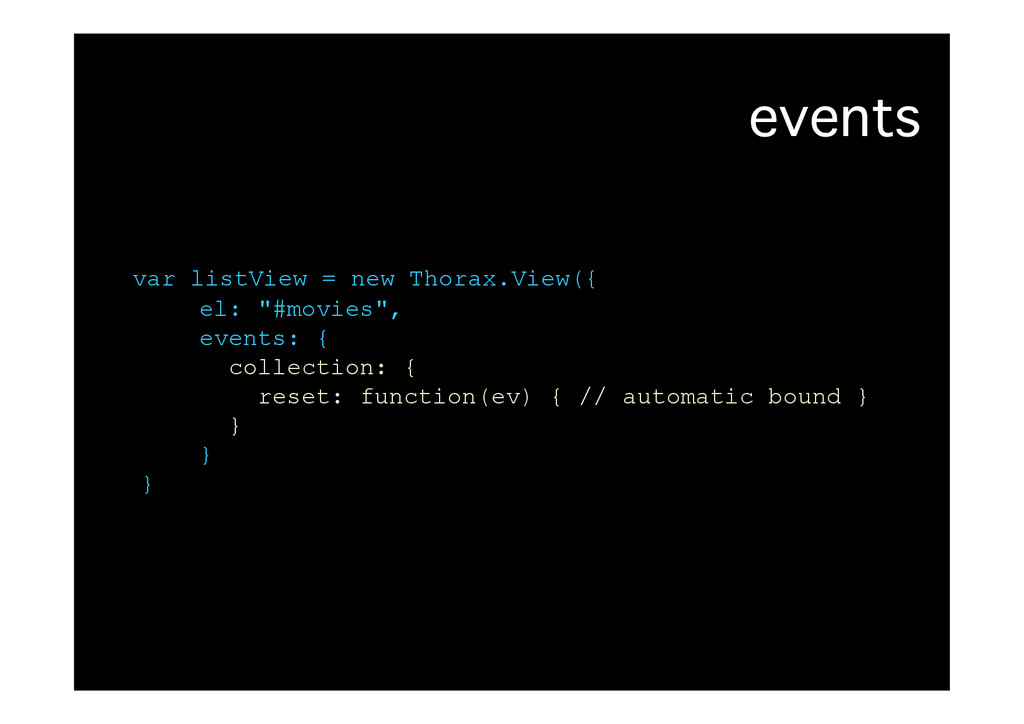 """events� var listView = new Thorax.View({ el: """"#..."""