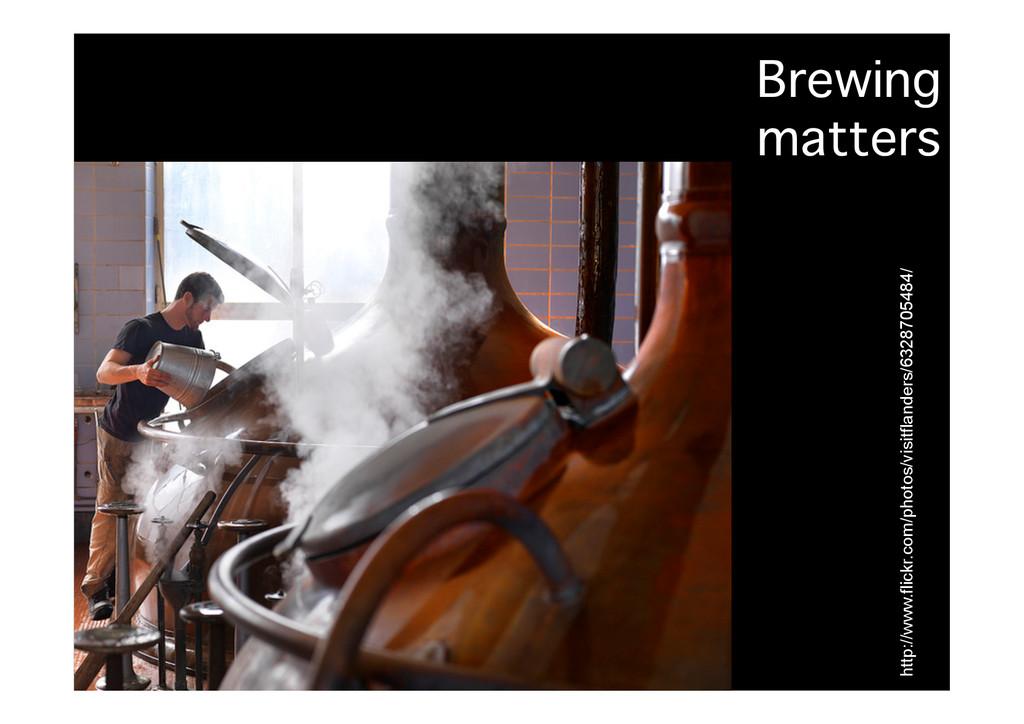 Brewing� matters� http://www.flickr.com/photos/...
