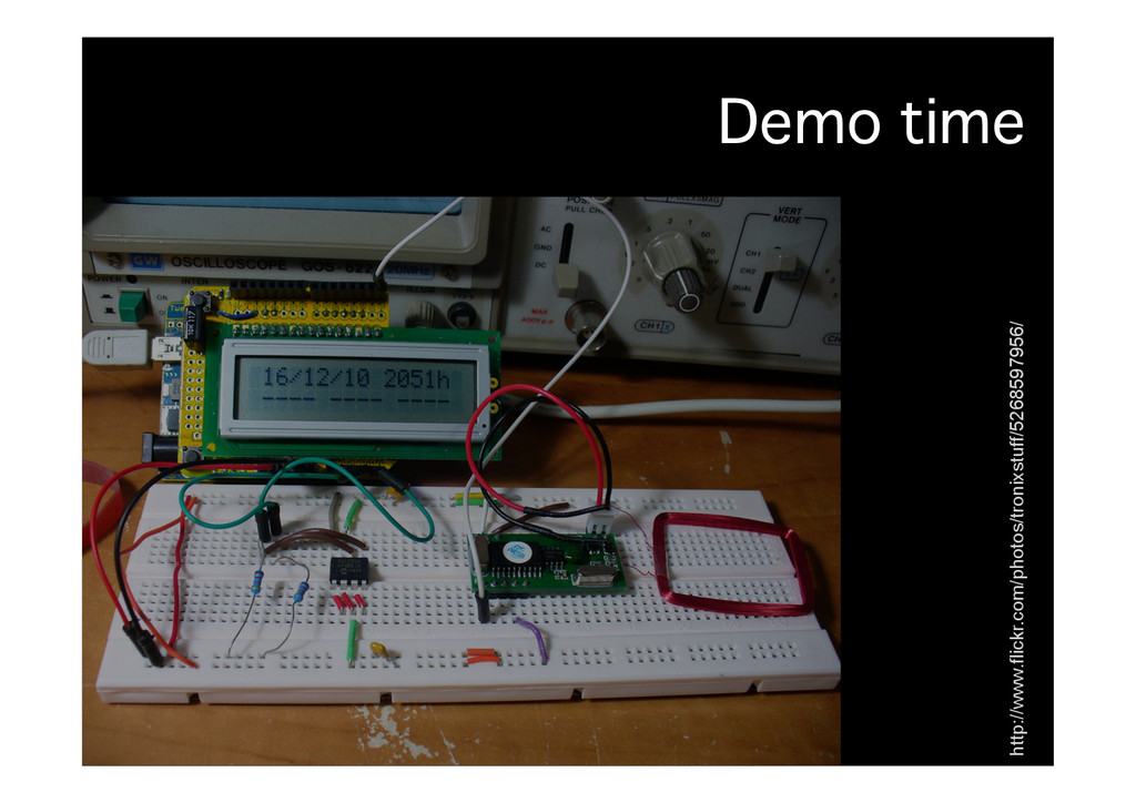 Demo time� http://www.flickr.com/photos/tronixs...