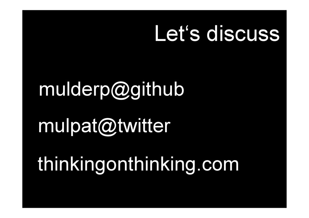 Let's discuss mulderp@github mulpat@twitter thi...
