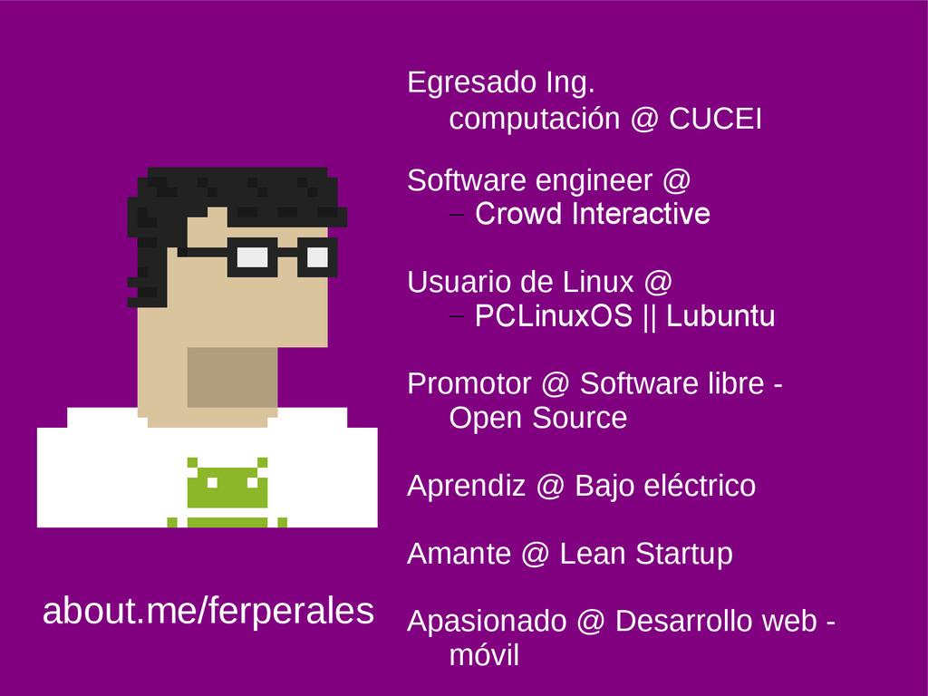 Egresado Ing. computación @ CUCEI Software engi...