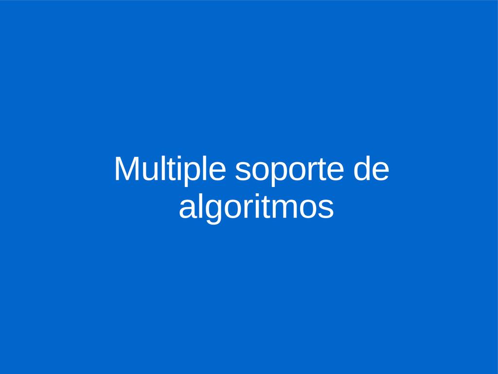 Multiple soporte de algoritmos