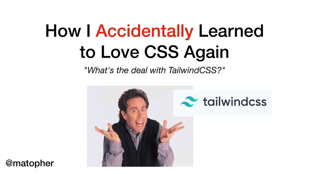 "How I Accidentally Learned to Love CSS Again ""W..."