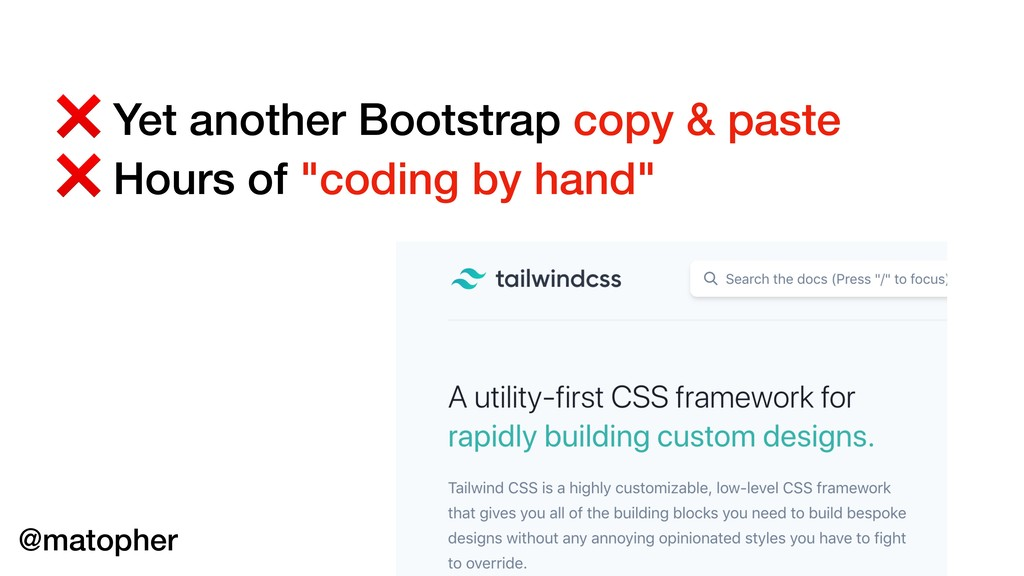 ❌ Yet another Bootstrap copy & paste ❌ Hours of...