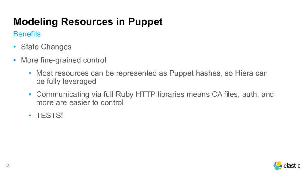 13 Modeling Resources in Puppet • State Changes...